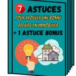 7 astuces pour trouver une bonne affaire en immobilier (+ 1 astuce bonus) !